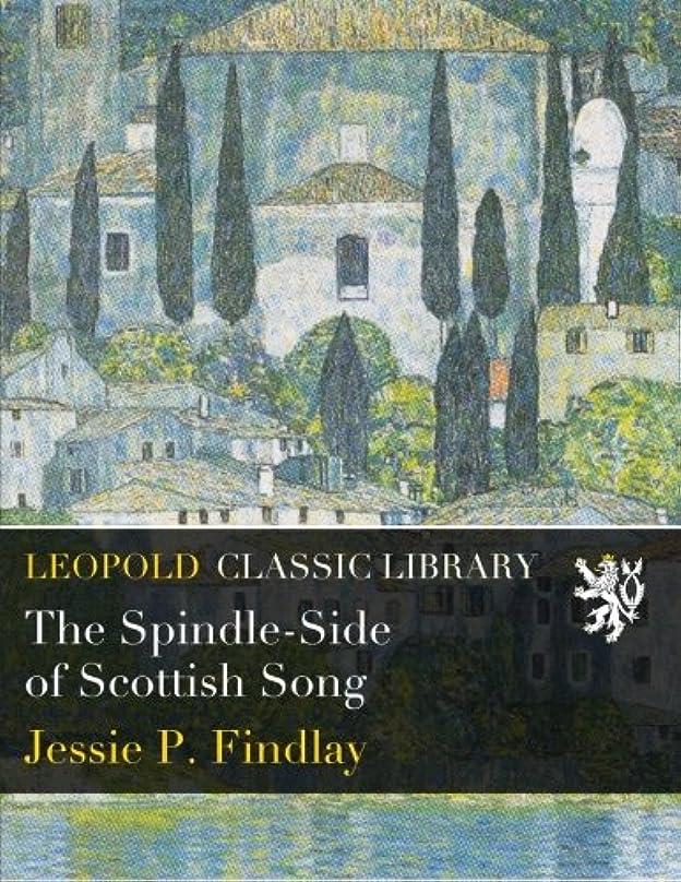 固める水陸両用吸収剤The Spindle-Side of Scottish Song