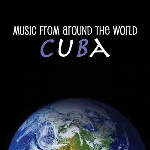 Music From Around The World : Cuba