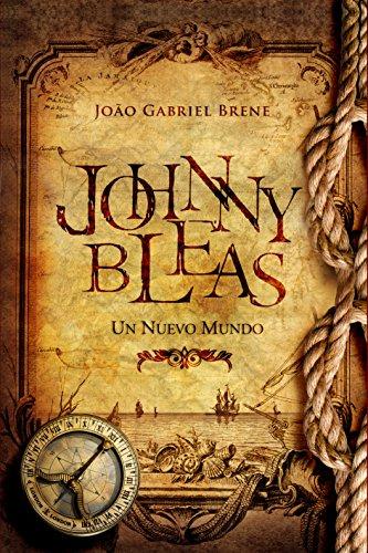 Johnny Bleas: Un Nuevo Mundo (Spanish Edition)