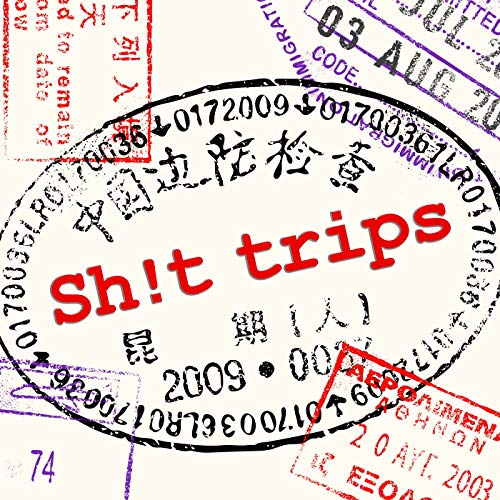 Shit Trips Podcast By Jill Starley-Grainger and Alessia Horwich cover art