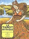 Le tarot mythique (Nouvelle édition)