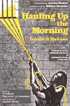 Hauling Up the Morning (Izando la Manana): Writings & art by political prisoners & prisoners of war in the U.S. by Dalou Asahi (1990-06-01)
