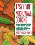 Easy Livin' Microwave Cooking: A microwave instructor shares tips, secrets, & 200 easiest recipes...