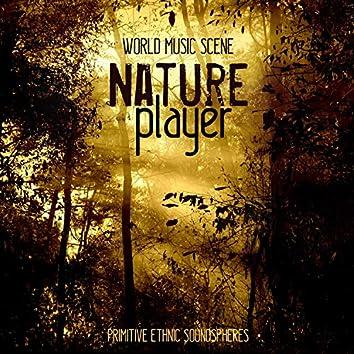 Nature Player Primitive Ethnic Soundspheres
