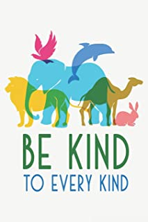 Be Kind to Every Kind: Animal Rights Blank Lined Journal College Ruled Notebook
