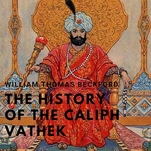 The History of the Caliph Vathek Audiobook By William Beckford cover art