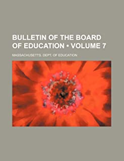 Bulletin of the Board of Education (Volume 7)