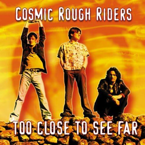 Cosmic Rough Riders