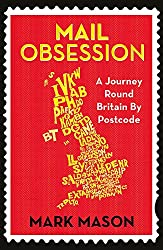 Cover of Mail Obsession: A Journey Round Britain by Postcode by Mark Mason