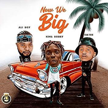 Now We Big (feat. Emtee & Ali Boy)