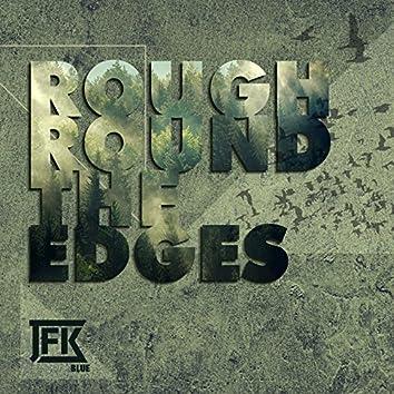 Rough Round the Edges