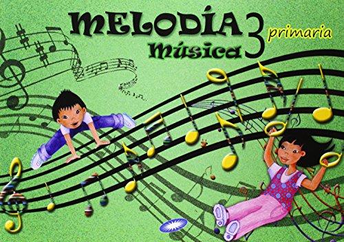 Música 3. Melodía. Libro Del Alumno. EP 3 - Edición 2014