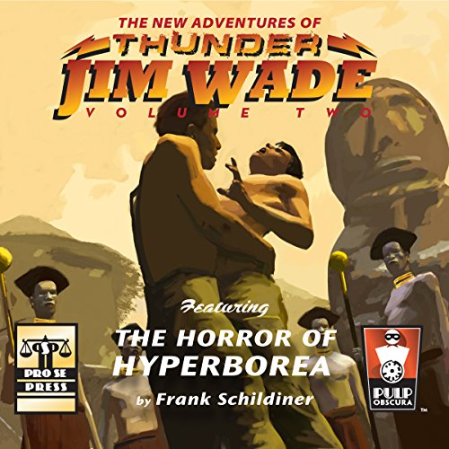 The Horror of Hyperborea     The New Adventures of Thunder Jim Wade, Volume Two              By:                                                                                                                                 Frank Schildiner                               Narrated by:                                                                                                                                 Bob Kern                      Length: 2 hrs and 44 mins     Not rated yet     Overall 0.0
