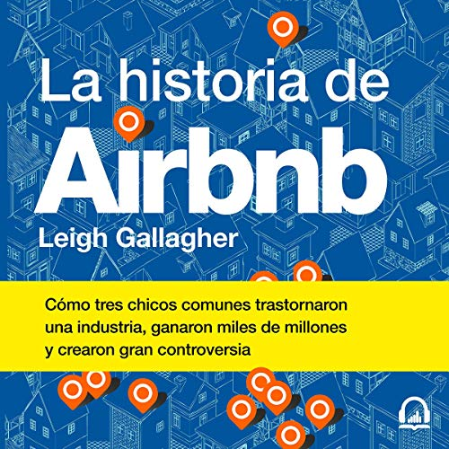 La historia de Airbnb [The History of Airbnb] Audiobook By Leigh Gallagher cover art