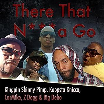 There That n***a Go (feat. Kingpin Skinny Pimp, Koopsta Knicca, CarMike & Big Debo)