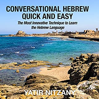 Conversational Hebrew Quick and Easy     The Most Innovative and Revolutionary Technique to Learn the Hebrew Language              By:                                                                                                                                 Yatir Nitzany                               Narrated by:                                                                                                                                 Ron Benhaim                      Length: 1 hr and 59 mins     21 ratings     Overall 4.4