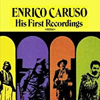 His First Recordings (Digitally Remastered) by Enrico Caruso (2012-08-29)