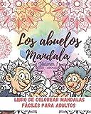 Los Abuelos MANDALA vol. 1 (fácil-intermedio): Libro de colorear mandalas fáciles para adultos mayores. Personas mayores creativas, niños y adultos ... para adultos mayores y principiantes)