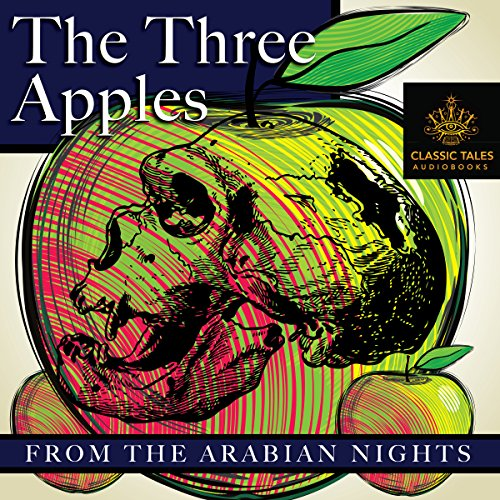 The Three Apples [Classic Tales Edition] audiobook cover art