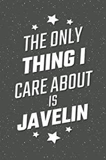 The Only Thing I Care About Is Javelin: Javelin Notebook, Planner or Journal | Size 6 x 9 | 110 Lined Pages | Office Equipment, Supplies |Funny Javelin Gift Idea for Christmas or Birthday