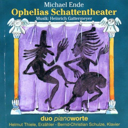Michael Ende, Heinrich Gattermeyer: Ophelias Schattentheater