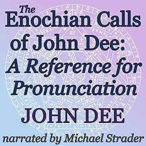 The Enochian Calls of John Dee audiobook cover art