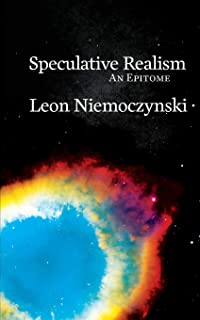 Speculative Realism: An Epitome (Epitomes)
