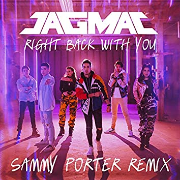 Right Back With You (feat. Sammy Porter)