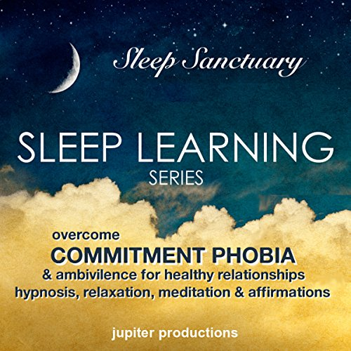 Overcome Commitment phobia & Ambivalence for Healthy Relationships     Sleep Learning, Hypnosis, Relaxation, Meditation & Affirmations              By:                                                                                                                                 Jupiter Productions                               Narrated by:                                                                                                                                 Anna Thompson                      Length: 3 hrs and 29 mins     1 rating     Overall 4.0