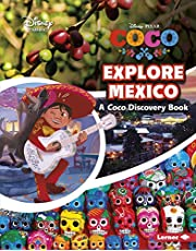 Explore Mexico: A Coco Discovery Book (Disney Learning Discovery Books) [Idioma Inglés]
