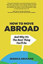 How To Move Abroad And Why It's The Best Thing You'll Do