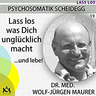 Lass los was Dich unglücklich macht     ...und lebe!              Autor:                                                                                                                                 Wolf-Jürgen Maurer                               Sprecher:                                                                                                                                 Wolf-Jürgen Maurer                      Spieldauer: 1 Std. und 29 Min.     22 Bewertungen     Gesamt 4,9