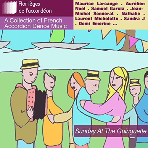 Sunday at the Guinguette: A Collection of French Accordion Dance Music