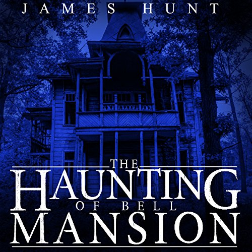The Haunting of Bell Mansion audiobook cover art