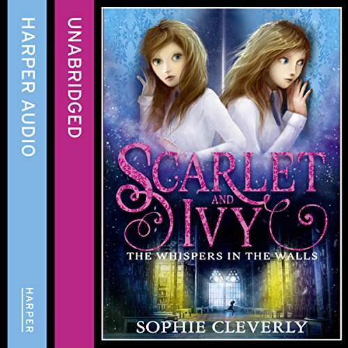 The Whispers in the Walls: Scarlet and Ivy, Book 2