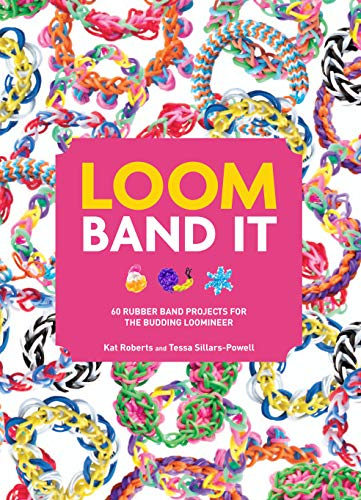Loom Band It!: 60 Rubber Band Projects for the Budding Loomineer (English Edition)