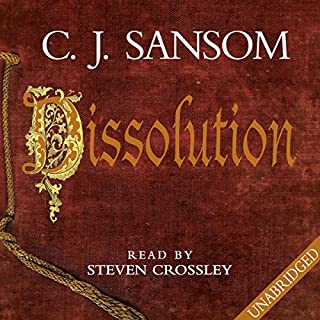 Dissolution     Shardlake, Book 1              By:                                                                                                                                 C. J. Sansom                               Narrated by:                                                                                                                                 Steven Crossley                      Length: 14 hrs and 30 mins     1,326 ratings     Overall 4.4