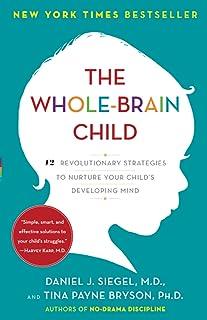 کودک کامل و مغز: 12 استراتژی انقلابی برای پرورش ذهن در حال رشد فرزندتان