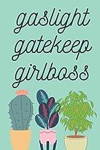 gaslight gatekeep girlboss Journal, Aggressive Journals, Notebook (Agressive Journals)