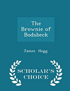 The Brownie of Bodsbeck - Scholar's Choice Edition