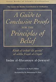 Guide to Conclusive Proofs for the Principles of Belief: Al-Irshad (Great Books of Islamic Civilisation)