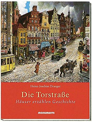 Die Torstraße. Häuser erzählen Geschichte.  Sonderausgabe der Deutschen Stiftung Denkmalschutz
