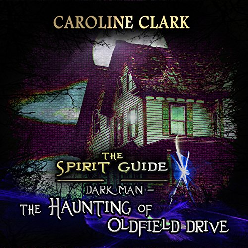 DarkMan: The Haunting of Oldfield Drive     The Spirit Guide, Book 3              By:                                                                                                                                 Caroline Clark                               Narrated by:                                                                                                                                 Jennifer Gilmour                      Length: 3 hrs and 44 mins     1 rating     Overall 5.0