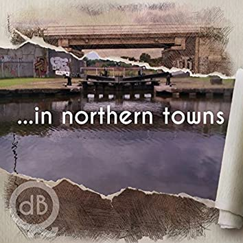 In Northern Towns