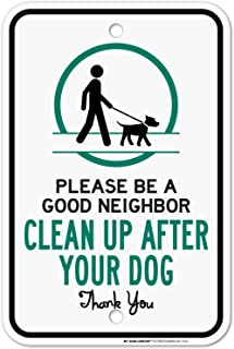 Please Be a Good Neighbor Clean Up After Your Dog Sign - 12
