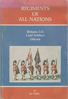 REGIMENTS OF ALL NATIONS Britains Ltd. Lead Soldiers 1946-66