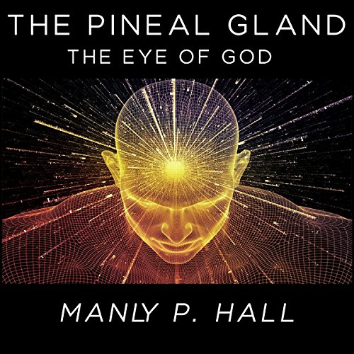 The Pineal Gland: The Eye of God audiobook cover art