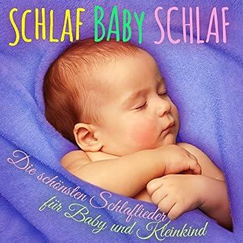 Schlaf Baby Schlaf (Die schönsten Schlaflieder für Baby und Kleinkind)