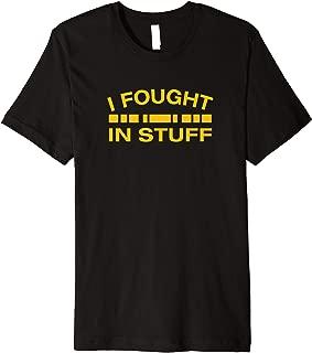 i fought in stuff shirt