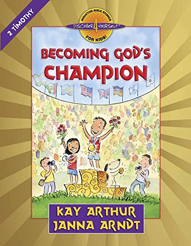 Becoming God's Champion: 2 Timothy (Discover 4 Yourself® Inductive Bible Studies for Kids)